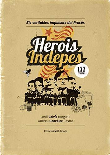 Herois indepes: Els veritables impulsors del Procés (Altres)