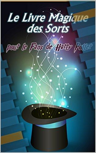 Le Livre Magique des Sorts pour le Fans de Harry Potter par Daniel Boger