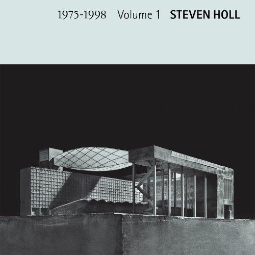 Steven Holl - Volume 1 1975-1998