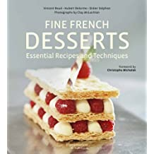 Fine French Desserts: Essential Recipes and Techniques by Hubert Delorme (2013-11-06)
