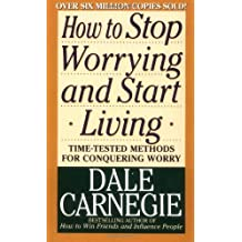 How to Stop Worrying and Start Living by Dale Carnegie(1990-09-15)