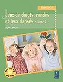Jeux de doigts, rondes et jeux dansés - Tome 2 (+ CD audio)