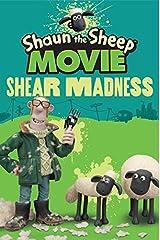 Shaun the Sheep Movie Shear Madness (Shaun the Sheep Movie Tie in) (Shaun the Sheep Movie Tie-ins) Paperback