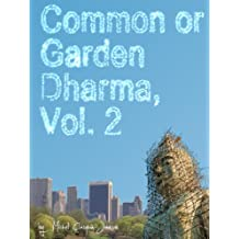 Common or Garden Dharma. Essays in Contemporary Buddhism, Vol. II
