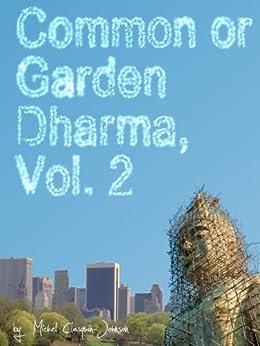 Common or Garden Dharma. Essays in Contemporary Buddhism, Vol. II (English Edition) par [Clasquin-Johnson, Michel]