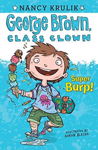Super Burp! (George Brown, Class Clown)