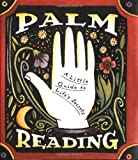 Palm Reading: A Little Guide To Lifes Secrets (Miniature Editions)