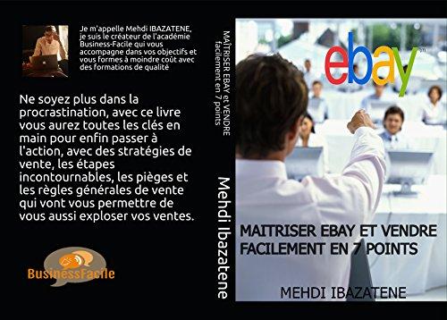 Maitriser Ebay et vendre en 7 points  (French Edition)