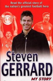 Steven Gerrard: My Story by [Gerrard, Steven]