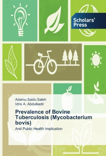 Prevalence of Bovine Tuberculosis (Mycobacterium bovis): And Public Health Implication