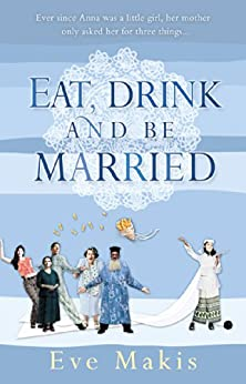 Eat, Drink and Be Married by [Makis, Eve]