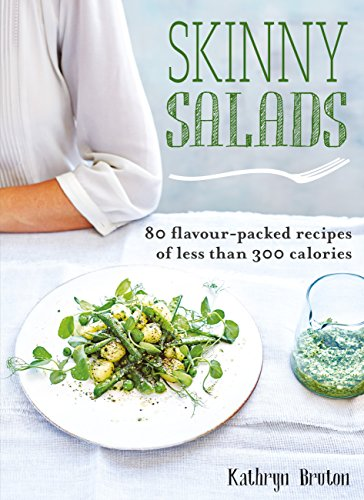 Skinny Salads: 80 Flavour-Packed Recipes of Less than 300 Calories (Skinny series) (English Edition) -