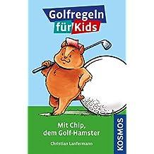 Golfregeln für Kids: Mit Chip, dem Golfhamster