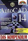 AutoCAD 14 Kompendium Von den grundlegenden Techniken bis zum Einstieg in die 3D-Welt