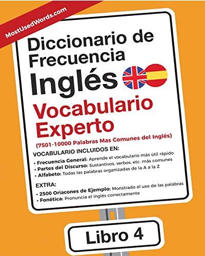 Diccionario de Frecuencia - Inglés - Vocabulario Experto: 7501-10000 Palabras Mas Comunes del Ingles por ES MostUsedWords