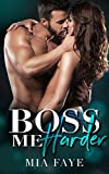 Boss Me Harder von Mia Faye