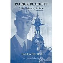Patrick Blackett: Sailor, Scientist, Socialist