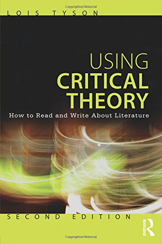 Using Critical Theory: How to Read and Write About Literature