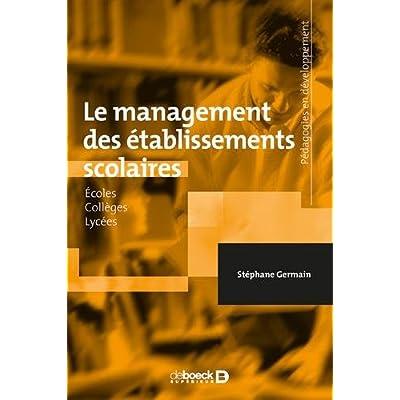 Le management des établissements scolaires : Écoles - Collèges - Lycées