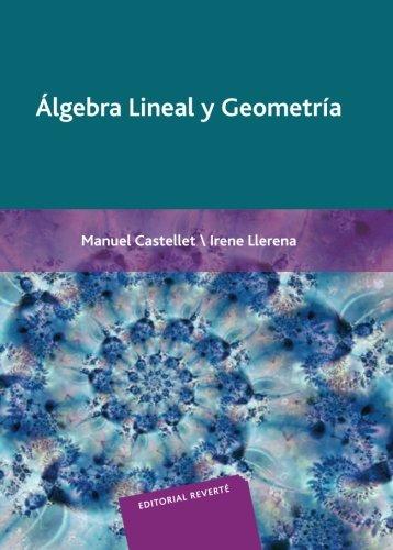Álgebra Lineal Y Geometría por Manuel Castellet