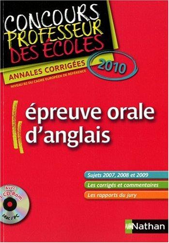Epreuve orale d'anglais : Concours Professeur des écoles Annales corrigées 2010 (1CD audio)