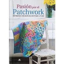 Pasión Por El Patchwork (Manualidades y Complementos)