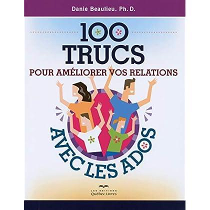 100 trucs pour améliorer vos relations avec les ados 2ED