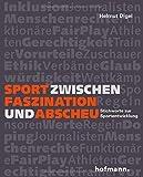 Sport zwischen Faszination und Abscheu: Stichworte zur Sportentwicklung