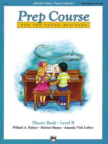 By Willard Palmer - Alfred's Basic Piano Prep Course Theory Book: Level B (Alfred's Basic Piano Library)