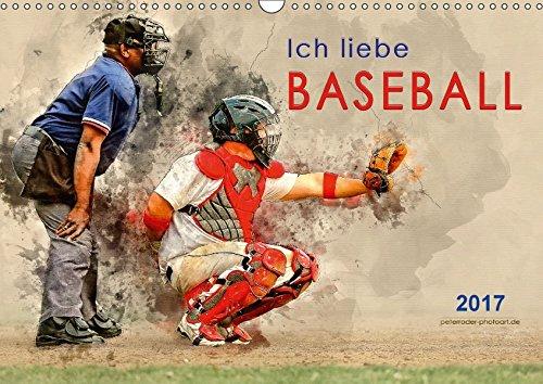 ich-liebe-baseball-wandkalender-2017-din-a3-quer-baseball-teamsport-der-extra-klasse-beeindruckende-