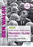 [(AQA GCSE Modern World History Revision Guide)] [ By (author) Ben Walsh, By (author) David Ferriby, By (author) Steve Waugh ] [September, 2014]