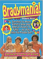 Bradymania!: Everything you always wanted to know about America's favorite TV family- and a few things you probably didn't by Elizabeth Moran (1992-08-02)
