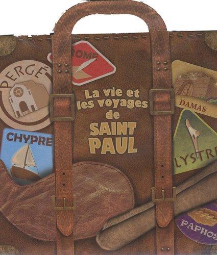 La vie et les voyages de Saint Paul