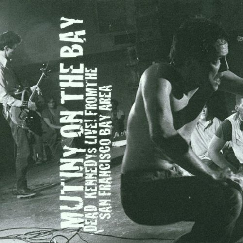 Mutiny on the Bay: Live from the San Francisco Bay Area by Dead Kennedys (2008-01-01) (Kennedys Live Dead)
