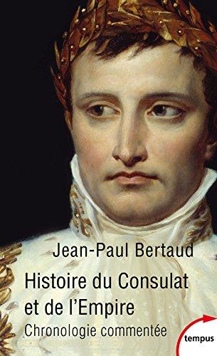 Histoire du Consulat et de l'Empire : Chronologie commentée (1799-1815)