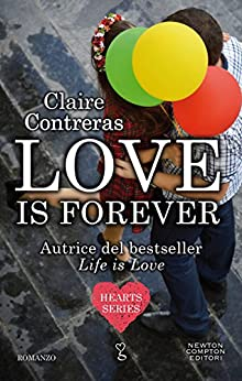Love is forever (Hearts Series Vol. 2) di [Contreras, Claire]