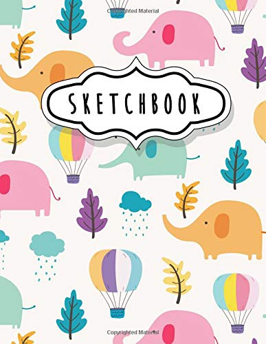 Sketchbook: Cute Sketchbook for Kids, Boys, Girls, Teens, Adults, Blank Book, Unlined Notebook, Sketchbook Journal and Draw, Blank Paper for Drawing, ... Sketching, White Paper 120+ Pages of 8.5