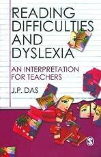 Reading Difficulties and Dyslexia: An Interpretation for Teachers