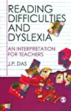Reading Difficulties and Dyslexia: An Interpretation for Teachers