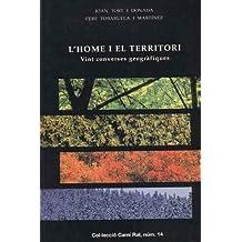 L'home i el territori: Vingt converses geogràfics (Col¨leció Camí Ral)