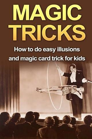 Magic Tricks - Magic Tricks: How to do easy illusions