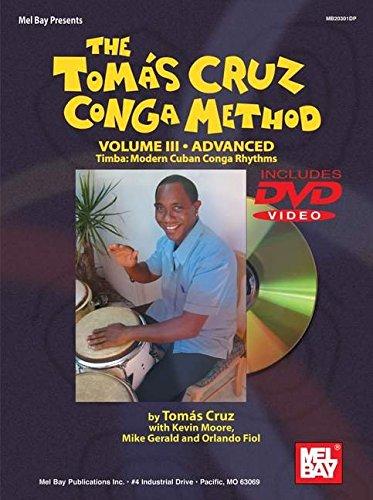 The Tomas Cruz Conga Method, Volume III Advanced: Timba: Modern Cuban Conga Rhythms [With DVD]: 3