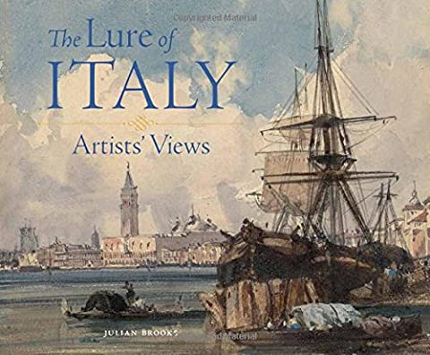 The Lure of Italy - Artists` Views: Artist' Views (Cave Sammlung)