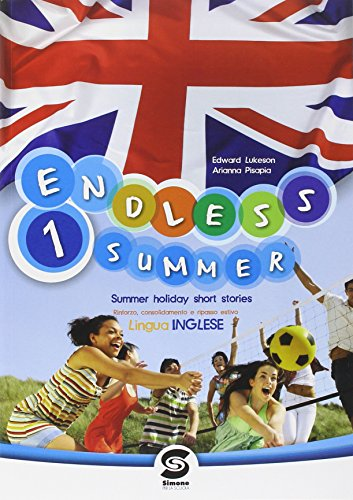 Endless summer. Per la Scuola media: 1