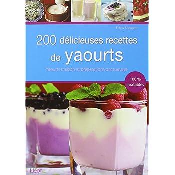 200 yaourts maison réussis à coup sûr