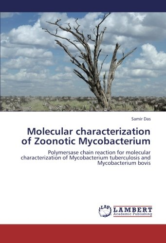 Molecular characterization of Zoonotic Mycobacterium: Polymersase chain reaction for molecular characterization of Mycobacterium tuberculosis and Mycobacterium bovis