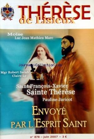 THERESE DE LISIEUX [No 878] du 01/06/2007 - ENVOYE PAR L'ESPRIT SAINT - MOISE - LUC - JEAN - MATHIEU - MARC - MGR ROBERT SARAH - CLAIRE LY - SAINT-FRANCOIS-XAVIER - SAINTE THERESE - PAULINE JARICOT