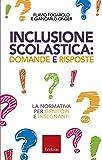 Inclusione scolastica: domande e risposte. La normativa per genitori e insegnanti