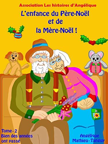 Couverture du livre L'enfance du Père-Noël et de la Mère-Noël-Tome 2- Conte de Noël sur la différence