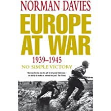 By Norman Davies Europe at War 1939-1945: No Simple Victory (1st Edition) [Hardcover]